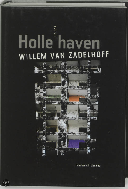 Holle Haven  ISBN:  9789085420446  –  Willem van Zadelhoff