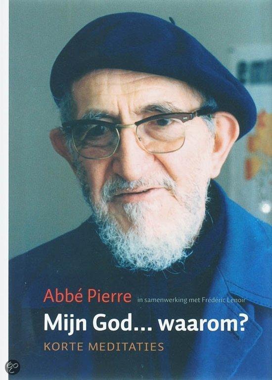 Mijn god waarom abbe pierre f lenoir 9789077942291 boeken - Geloof pierre ...