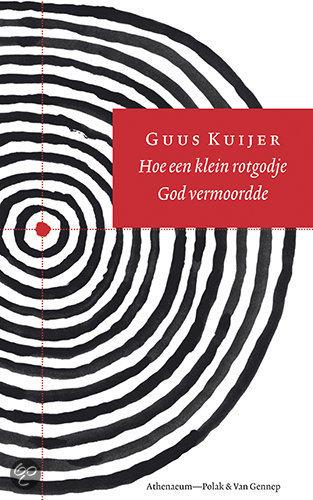 Hoe een klein rotgodje God vermoordde<br>Guus Kuijer