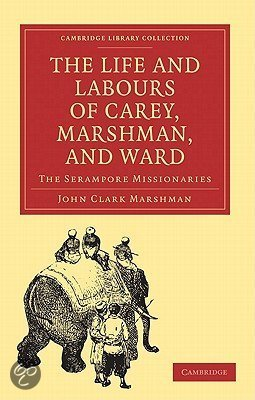 The Life and Labours of Carey, Marshman, and Ward
