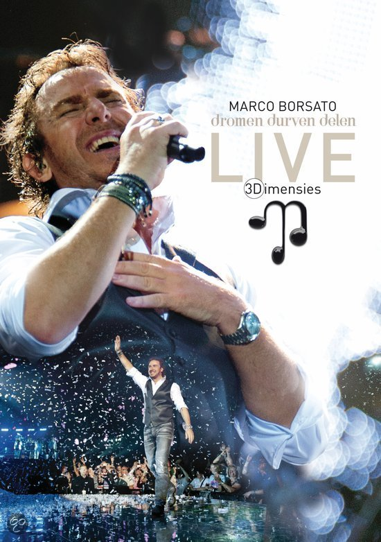 Marco Borsato - Dromen Durven Delen: 3Dimensies Live