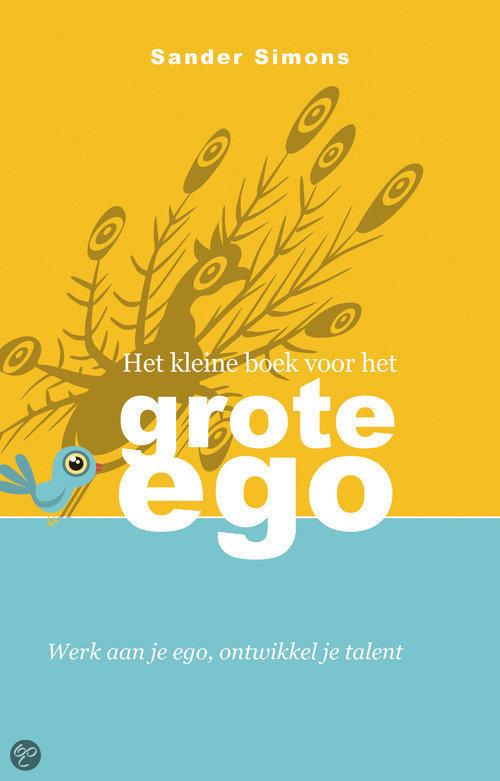 Het kleine boek voor het grote ego sander simons 9789022996539 boeken - Ontwikkel een kleine huisinvoer ...