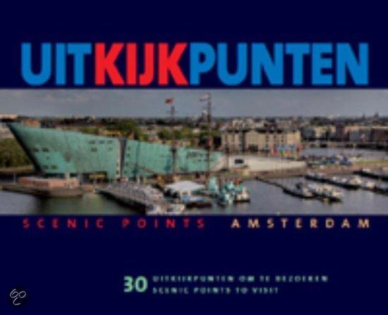 Uitkijkpunten Amsterdam/Scenic Points Amsterdam