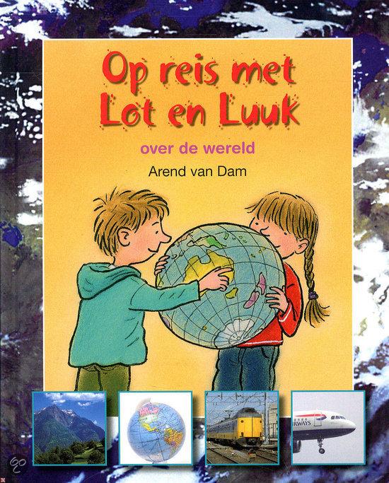 Op reis met Lot en Luuk. Over de wereld