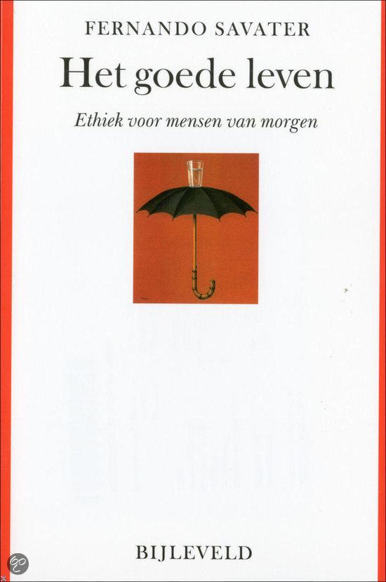 Het goede leven fernando savater 9789061316961 boeken - Eigentijds leven ...