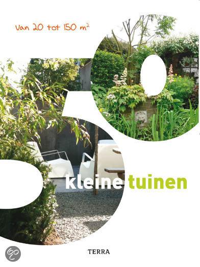 50 kleine tuinen hanneke louwerse 9789089893802 boeken - Tuin ontwerp tijdschrift ...