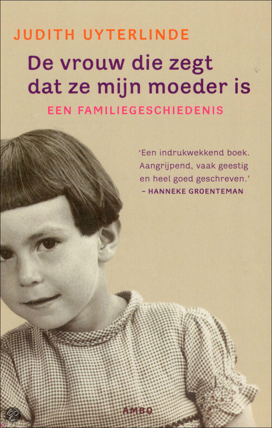 De Vrouw Die Zegt Dat Ze Mijn Moeder Is