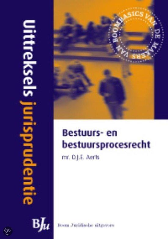 Uittreksels Jurisprudentie Bestuurs- en bestuursprocesrecht