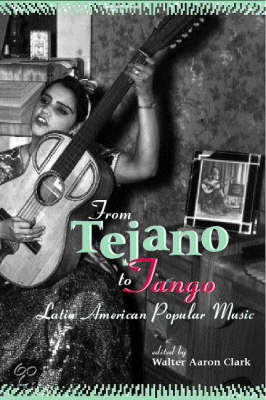 from tejano to tango essays on latin american popular music From tejano to tango: essays on latin american popular music author of two books on issac albeniz, including issac albeniz: a guide to research (1998), walter aaron clark has compiled thirteen essays that discuss the.
