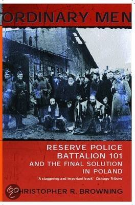 an analysis of the book ordinary men by christopher r browning Ordinary men: reserve police battalion 101 and the final solution by christopher r browning so as to make the link between ordinary men and the holocaust.