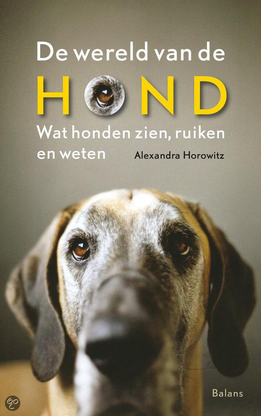 De wereld van de hond - Alexandra Horowitz