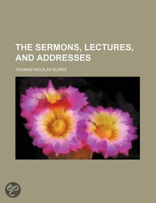 The Sermons, Lectures, and Addresses