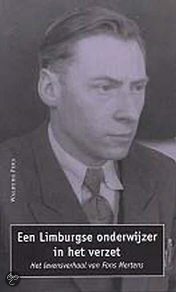 Cover van het boek 'Een Limburgse onderwijzer in het verzet / druk 1'