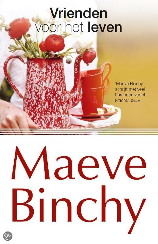 Vrienden voor het leven maeve binchy 9789000337965 boeken - Kleur idee voor het leven ...