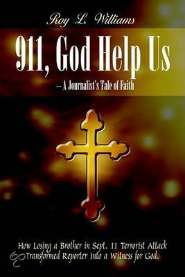 911, God Help Us - A Journalist's Tale of Faith