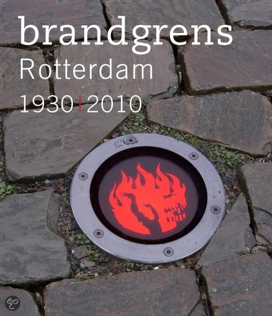 Brandgrens Rotterdam 1930 / 2010