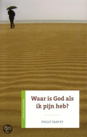 Waar Is God Als Ik Pijn Heb ?