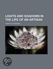 Lights and Shadows in the Life of an Artisan