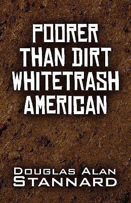 Poorer Than Dirt Whitetrash American