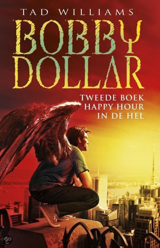 Bobby dollar  / 2 Happy hour in de hel