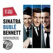 Sinatra, Buble, Bennett