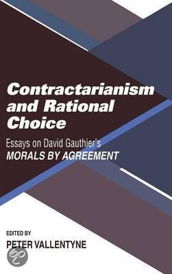agreement by choice contractarianism david essay gauthiers morals rational