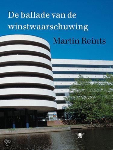 Ballade Van De Winstwaarschuwing  ISBN:  9789023417743  –  M. Reints