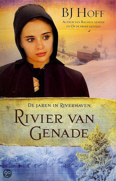 De jaren in Riverhaven  / 3 Rivier van genade