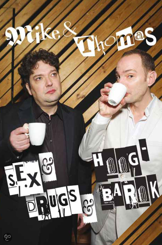 Mike & Thomas - Sex & Drugs & Hoog-Barok