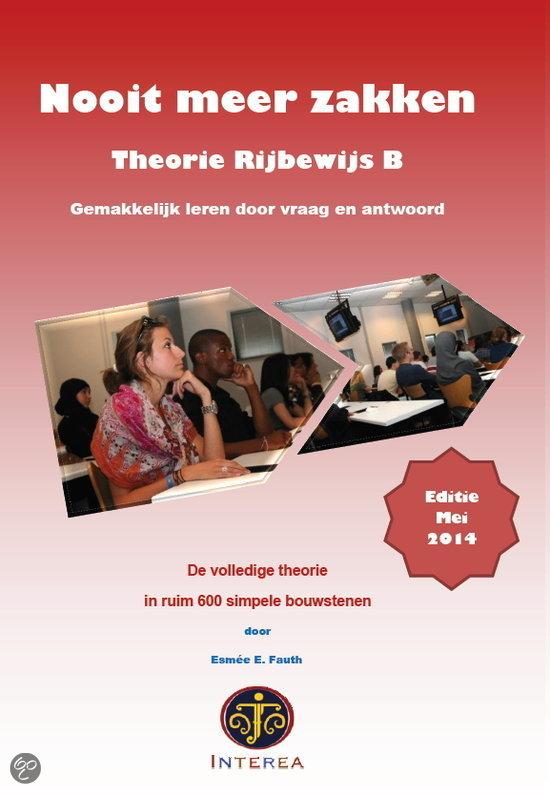Nooit meer zakken / deel Theorieboek Rijbewijs B