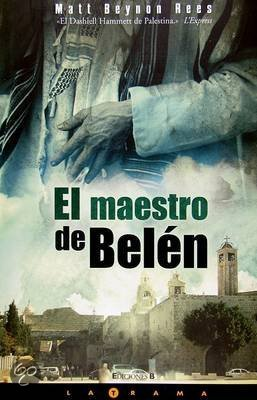 El Maestro de Belen = The Collaborator of Bethlehem