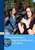 Televisiemaken: van programmaformat tot uitzending
