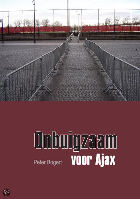 Onbuigzaam voor Ajax  ISBN:  9789048403417  –  Bogert, P.