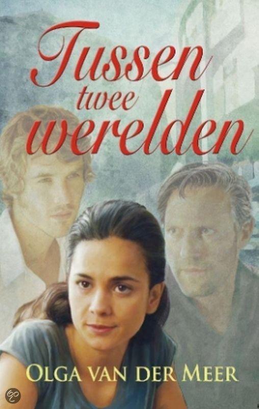Tussen Twee Werelden  ISBN:  9789020529036  –  Olga van der Meer