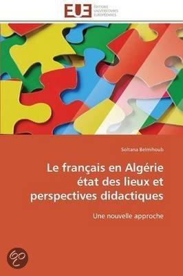 Le Francais En Algerie Etat Des Lieux Et Perspectives Didactiques