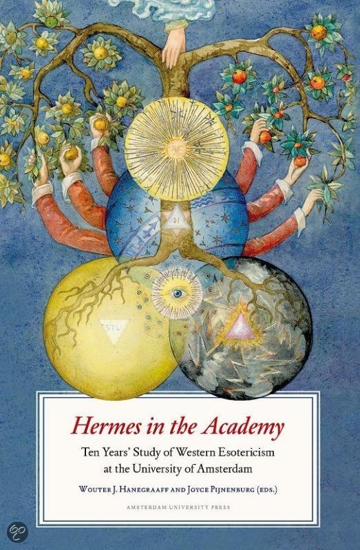 Hermes in the Academy. Ten Years' Study of Western Esotericism at the University of Amsterdam.