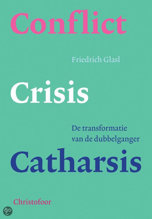 Conflict, Crisis En Catharsis