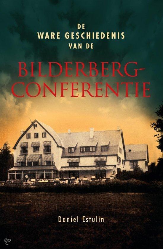 De Ware Geschiedenis Van De Bilderberg-Conferentie