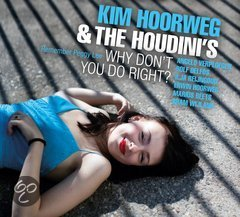 WHY DON'T YOU DO RIGHT tribute to Pegge Lee by HOORWEG, KIM / THE HOUDINI'S CD