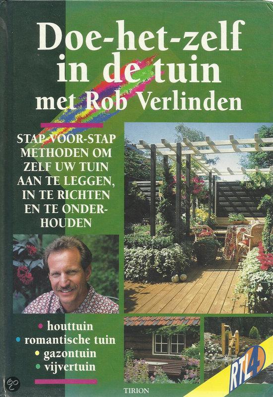 Doe het zelf in de tuin met rob verlinden rob for Rob eigen huis en tuin