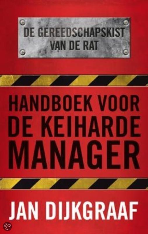 Handboek voor de keiharde manager
