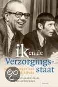 Ik en de verzorgingsstaat  ISBN:  9789085060277  –  W. Albeda