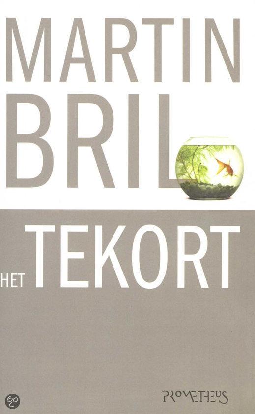 Tekort / Druk Heruitgave  ISBN:  9789044612776  –  Martin Bril