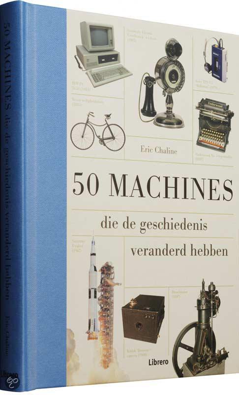 50 machines die de geschiedenis veranderd hebben