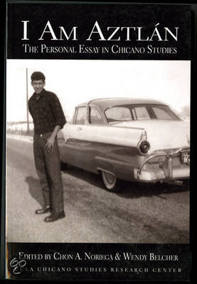 i am aztlan the personal essay in chicano studies I am aztlán : the personal essay in chicano studies apa noriega, c a, & belcher, w l (2004) i am aztlán: the personal essay in chicano studies.