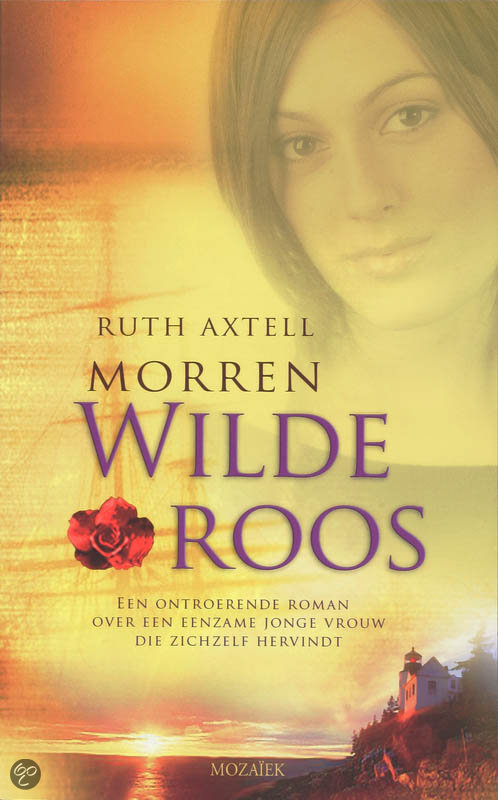Wilde roos  ISBN:  9789023992486  –  Ruth Axtell Morren
