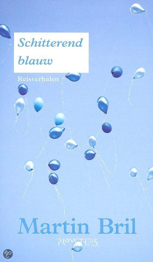 Schitterend Blauw  ISBN:  9789044607703  –  Martin Bril
