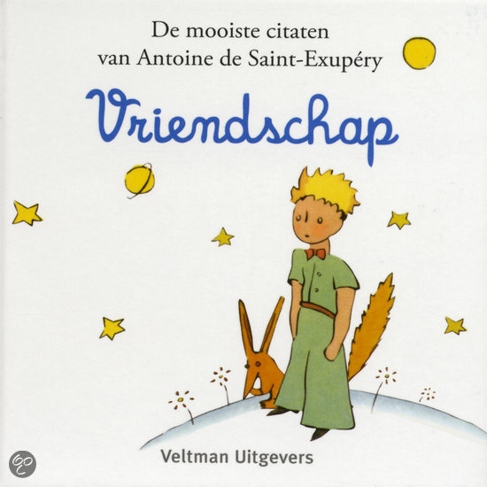 Citaten Uit Le Petit Prince : Bol de kleine prins vriendschap