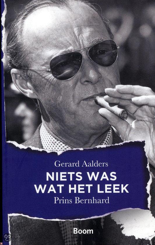 Prins Bernhard 1911-2004 / Niets was wat het leek