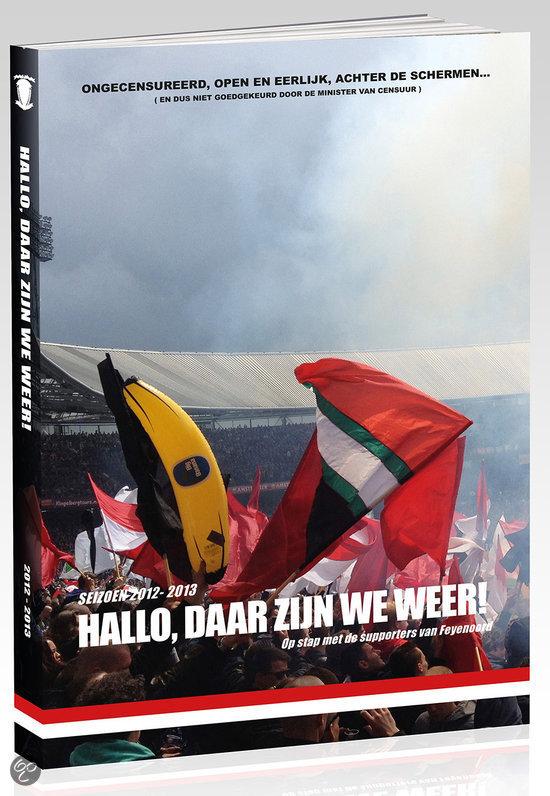 Hallo, daar zijn we weer! - Feyenoord Supporters Jaarboek '12 - '13
